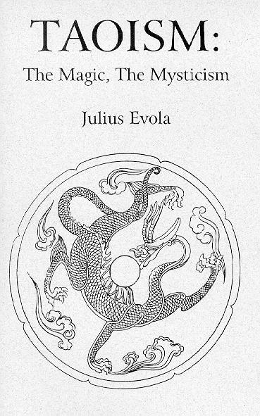 TAOISM: The Magic, the Mysticism. Julius Evola.