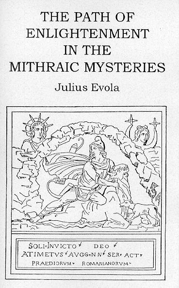 THE PATH OF ENLIGHTENMENT ACCORDING TO THE MITHRAIC MYSTERIES. Julius Evola.