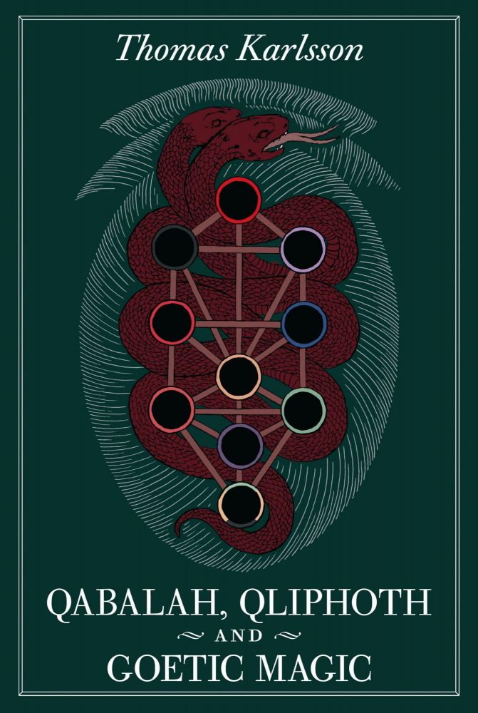 QABALAH, QLIPHOTH, AND GOETIC MAGIC. Thomas Karlsson.