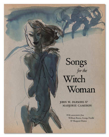 SONGS FOR THE WITCH WOMAN. Jack Parsons, Marjorie Cameron.