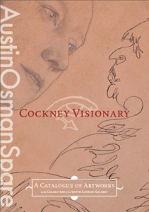 "AUSTIN OSMAN SPARE: Cockney Visionary; Featuring Several Essays, and a Catalogue of Artworks by ""Hisself"" in the Southwark Art Collection. comp., ed."