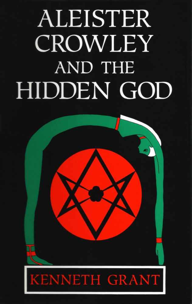 ALEISTER CROWLEY AND THE HIDDEN GOD. DeLuxe Limited Edition, Signed. Kenneth Grant.
