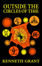 OUTSIDE THE CIRCLES OF TIME. [In Stock and Shipping]. Kenneth Grant.