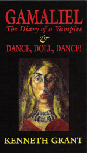 GAMALIEL: The Diary of a Vampire & DANCE, DOLL, DANCE. Kenneth Grant.