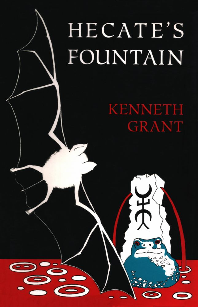 HECATE'S FOUNTAIN. Kenneth Grant.