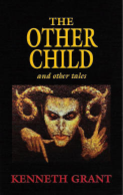 THE OTHER CHILD AND OTHER TALES. Colored frontispiece by Steffi Grant. Kenneth Grant.