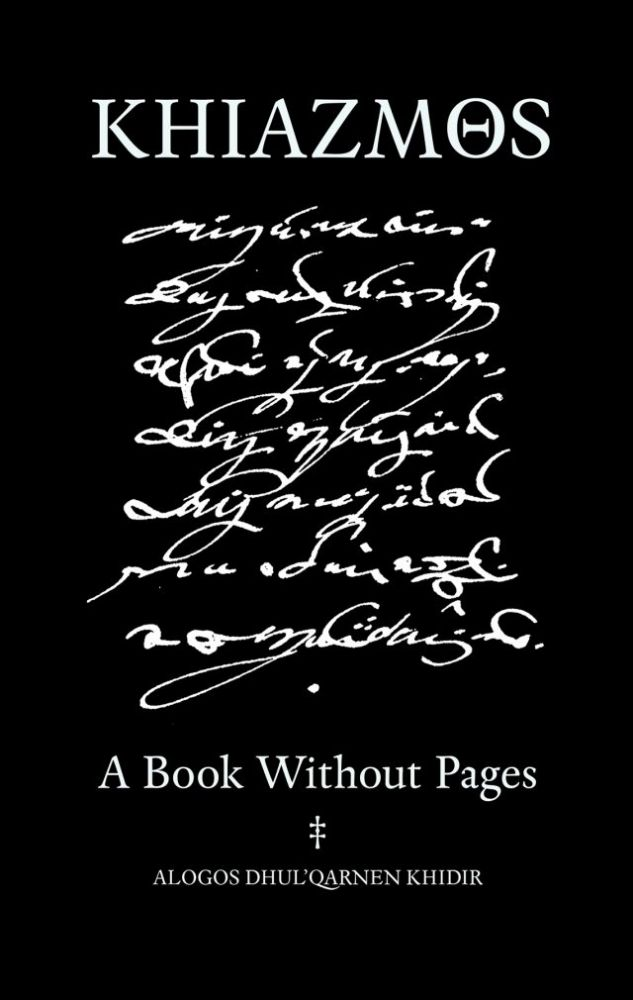 KHIAZMOS: A Book Without Pages. Andrew D. Chumbley.