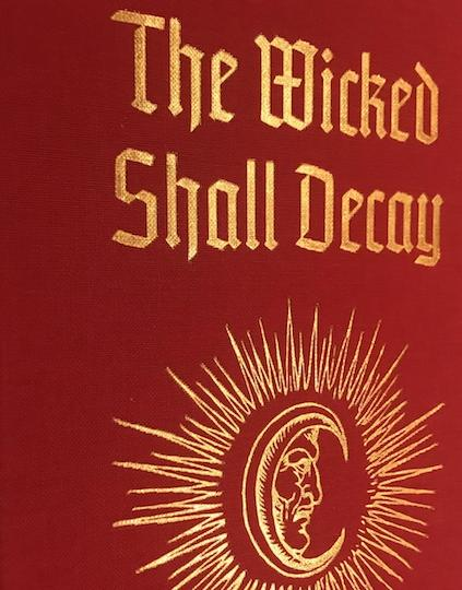THE WICKED SHALL DECAY. A. D. Mercer.