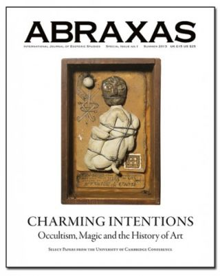 ABRAXAS: International Journal of Esoteric Studies; CHARMING INTENTIONS: OCCULT, MAGIC, AND THE...