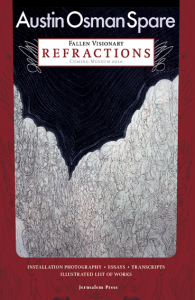 REFRACTIONS: Fallen Visionary; Featuring the Work of Austin Osman Spare. Stephen Pochin, comp