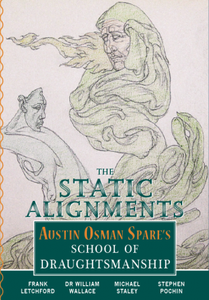 THE STATIC ALIGNMENTS: Austin Osman Spare's School of Draughtsmanship. [In Stock and Shipping