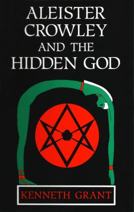 ALEISTER CROWLEY AND THE HIDDEN GOD. DeLuxe Limited Edition, Signed. Kenneth Grant