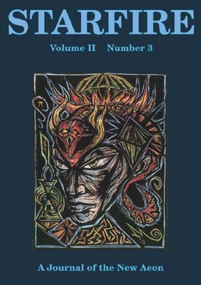 STARFIRE JOURNAL: A Journal of the New Aeon. Volume Two, Number Three. DeLuxe Edition. Michael...