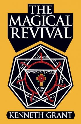 THE MAGICAL REVIVAL. Cloth Edition. [In Stock and Shipping]. Kenneth Grant